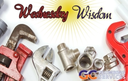 Wednesday Wisdom from GC Plumbing Services